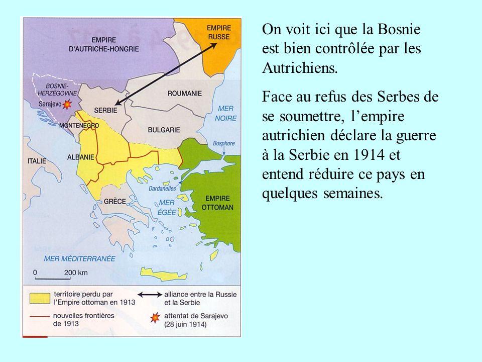 On voit ici que la Bosnie est bien contrôlée par les Autrichiens.