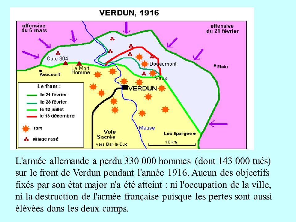 L armée allemande a perdu 330 000 hommes (dont 143 000 tués) sur le front de Verdun pendant l année 1916.
