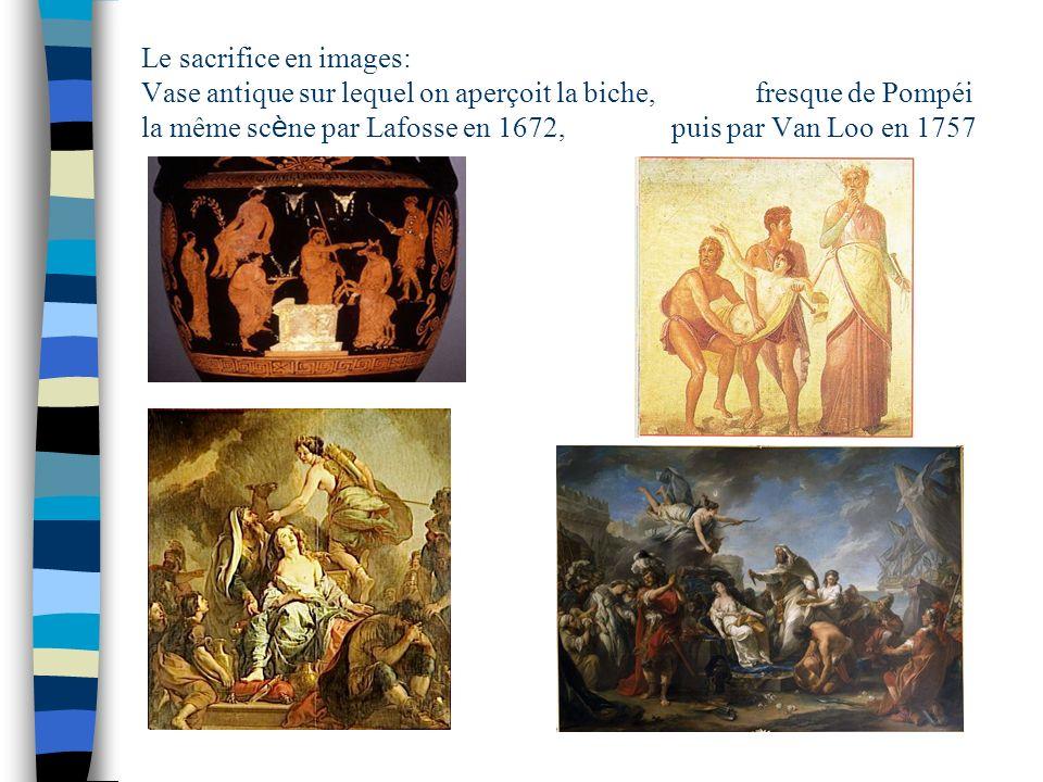 Le sacrifice en images: Vase antique sur lequel on aperçoit la biche, fresque de Pompéi la même scène par Lafosse en 1672, puis par Van Loo en 1757