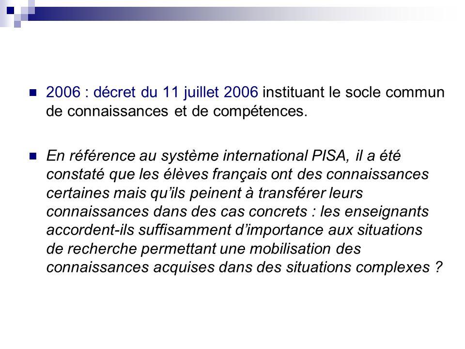 2006 : décret du 11 juillet 2006 instituant le socle commun de connaissances et de compétences.