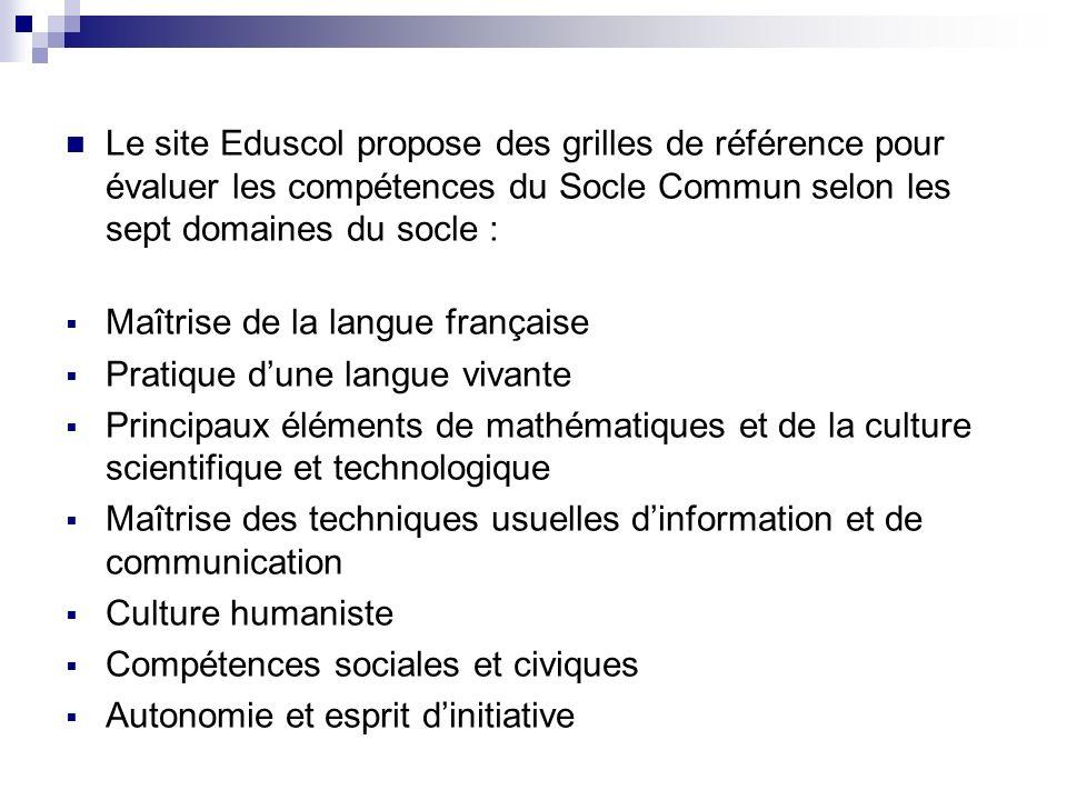 Le site Eduscol propose des grilles de référence pour évaluer les compétences du Socle Commun selon les sept domaines du socle :