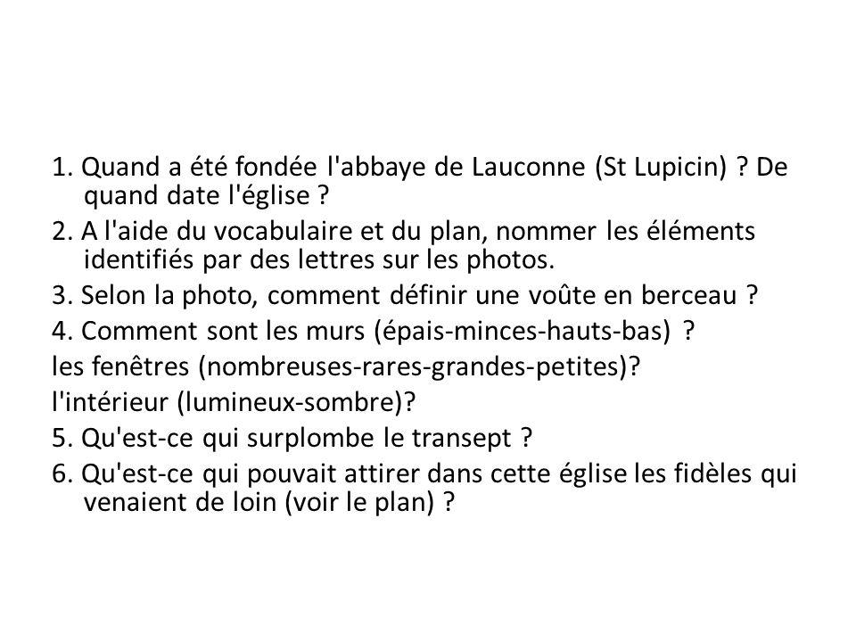 1. Quand a été fondée l abbaye de Lauconne (St Lupicin)