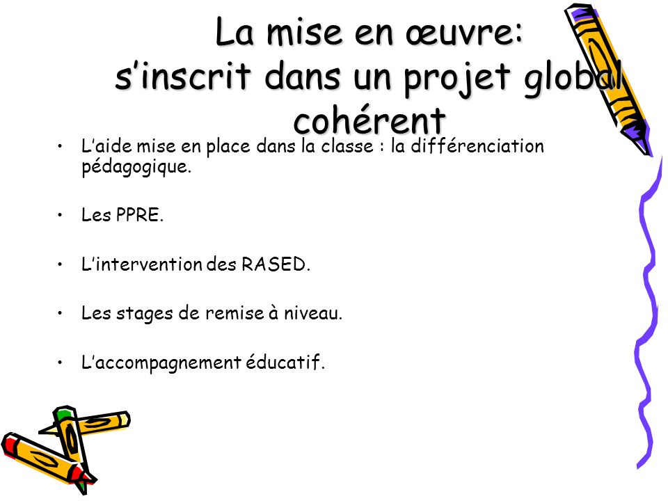 La mise en œuvre: s'inscrit dans un projet global cohérent