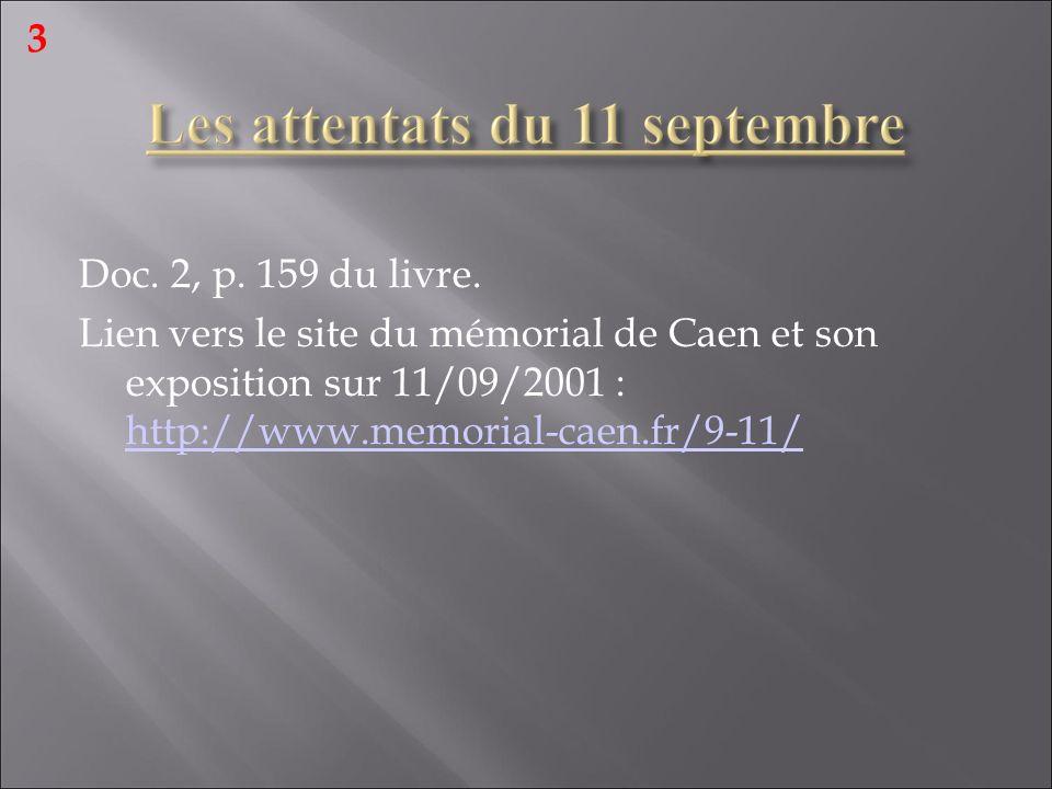 3 Doc. 2, p. 159 du livre. Lien vers le site du mémorial de Caen et son exposition sur 11/09/2001 : http://www.memorial-caen.fr/9-11/