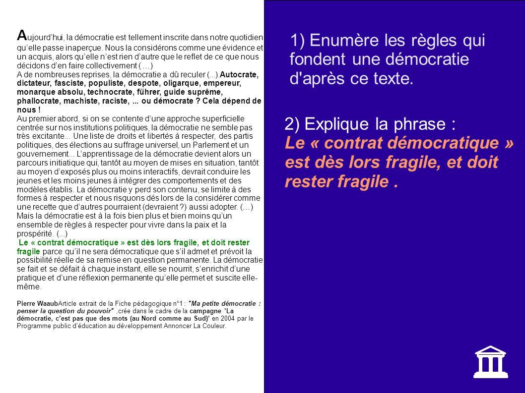 1) Enumère les règles qui fondent une démocratie d après ce texte.
