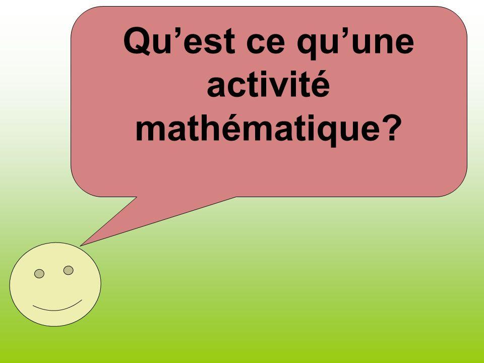 Qu'est ce qu'une activité mathématique