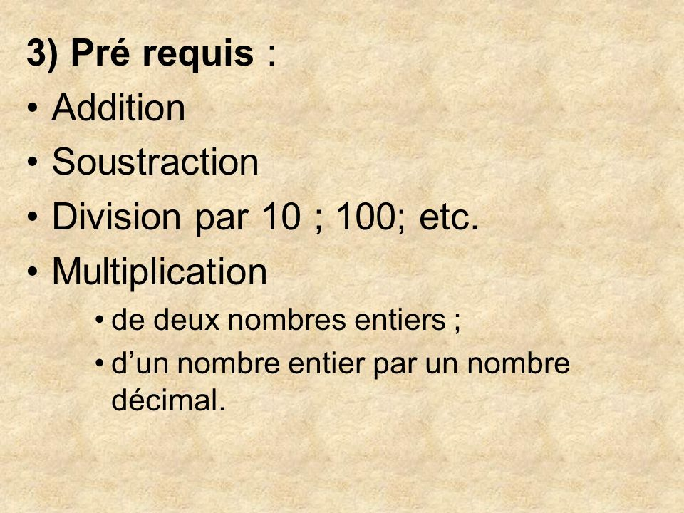 3) Pré requis : Addition Soustraction Division par 10 ; 100; etc.