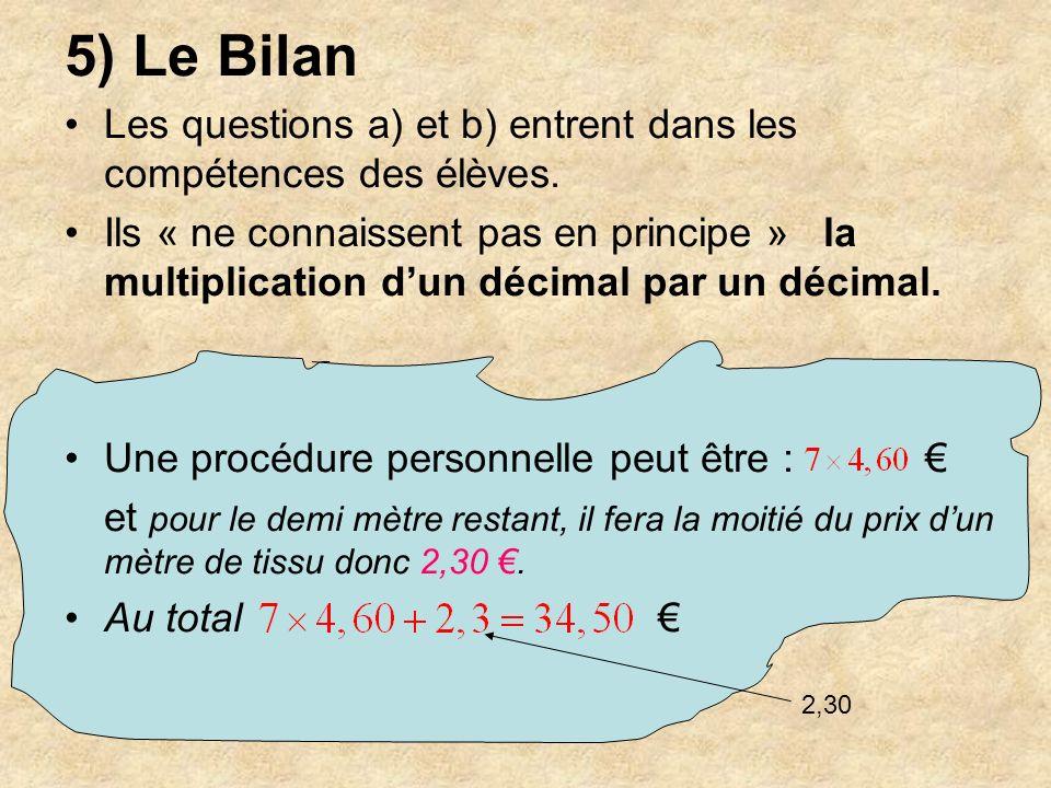 5) Le Bilan Les questions a) et b) entrent dans les compétences des élèves.