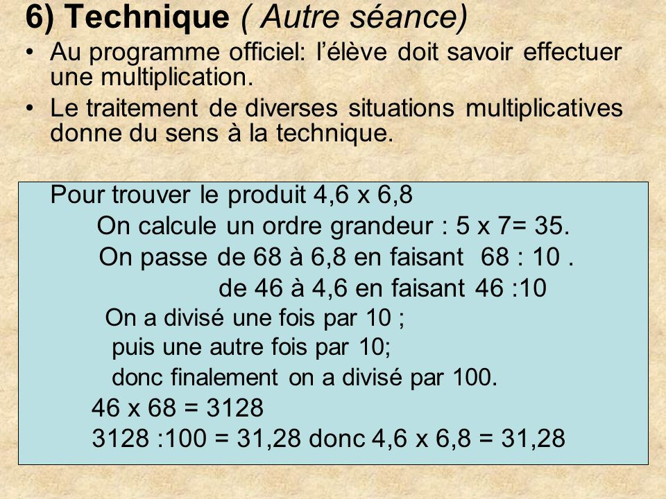 6) Technique ( Autre séance)