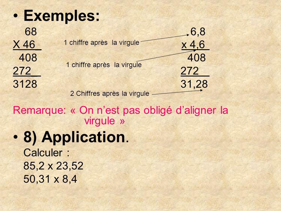 Exemples: 8) Application. 68 6,8 X 46_ x 4,6 408 408 272_ 272