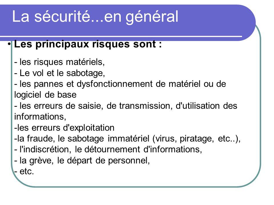 La sécurité...en général Les principaux risques sont :