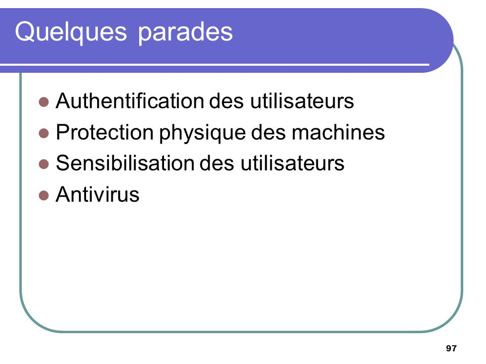 Quelques parades Authentification des utilisateurs