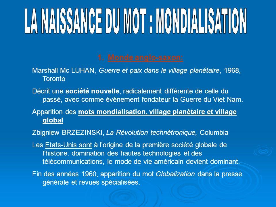 LA NAISSANCE DU MOT : MONDIALISATION