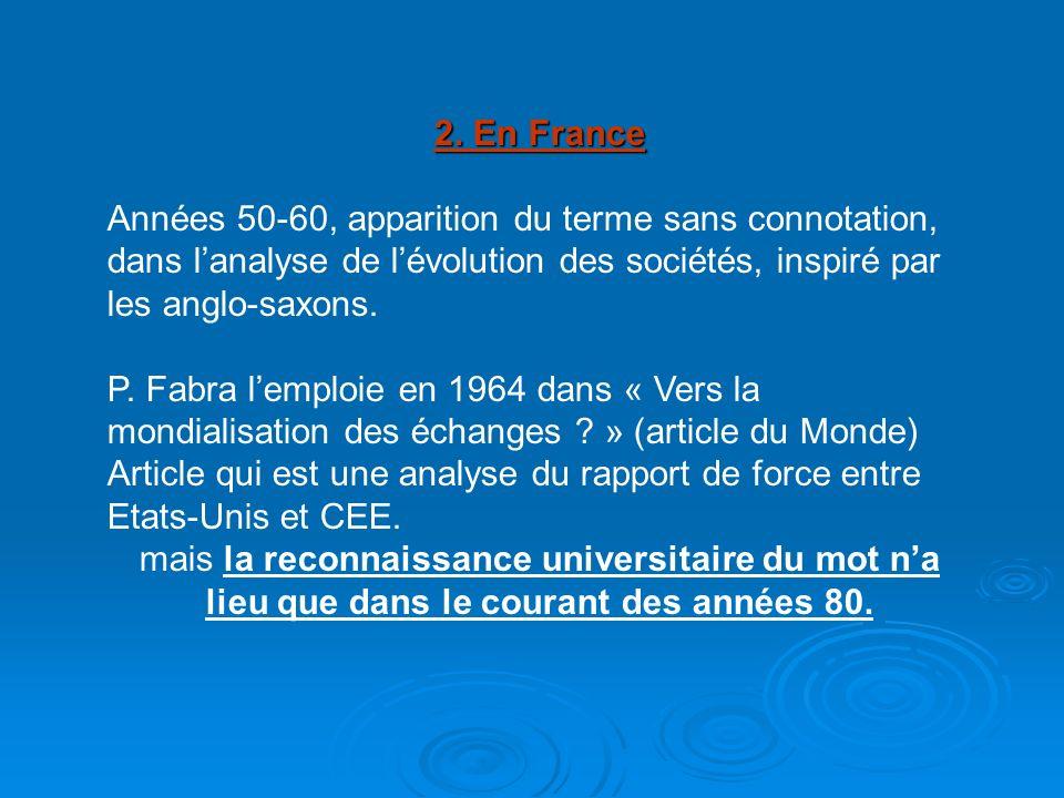 2. En France Années 50-60, apparition du terme sans connotation, dans l'analyse de l'évolution des sociétés, inspiré par les anglo-saxons.