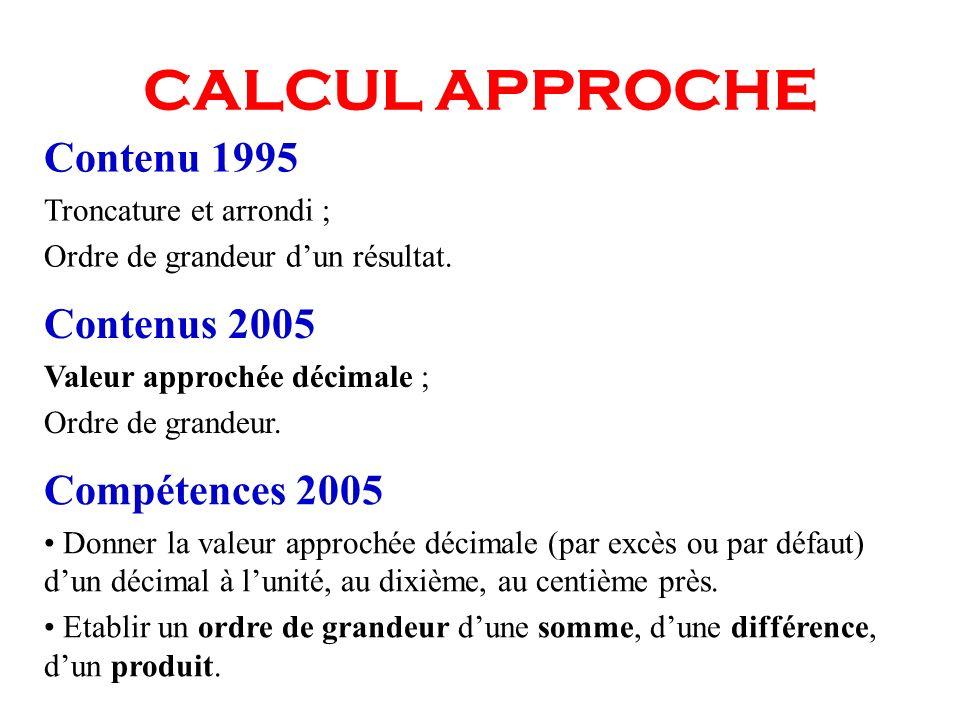 CALCUL APPROCHE Contenu 1995 Contenus 2005 Compétences 2005