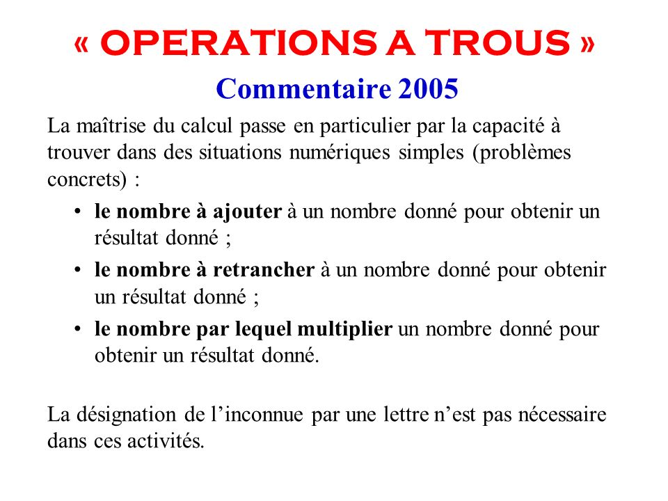 « OPERATIONS A TROUS » Commentaire 2005