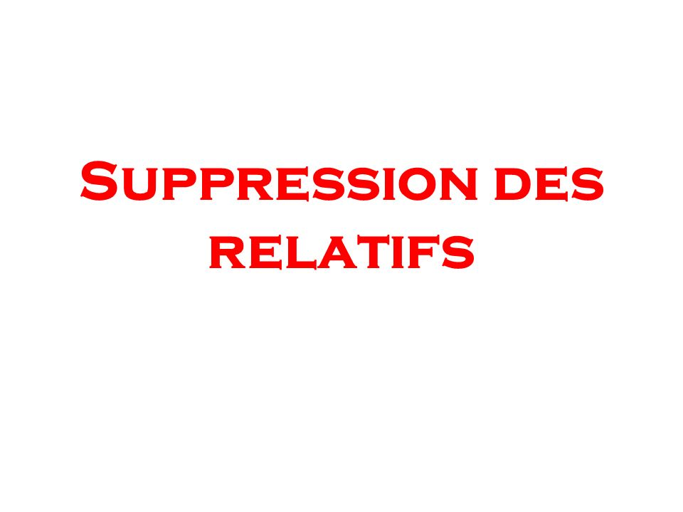 Suppression des relatifs
