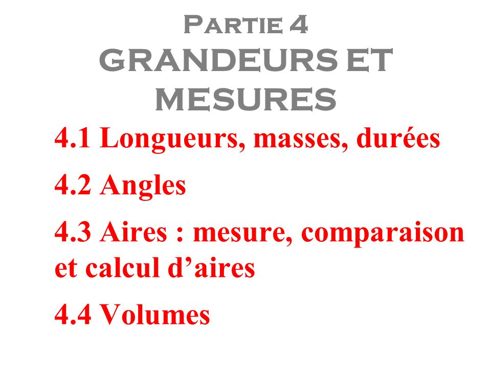Partie 4 GRANDEURS ET MESURES