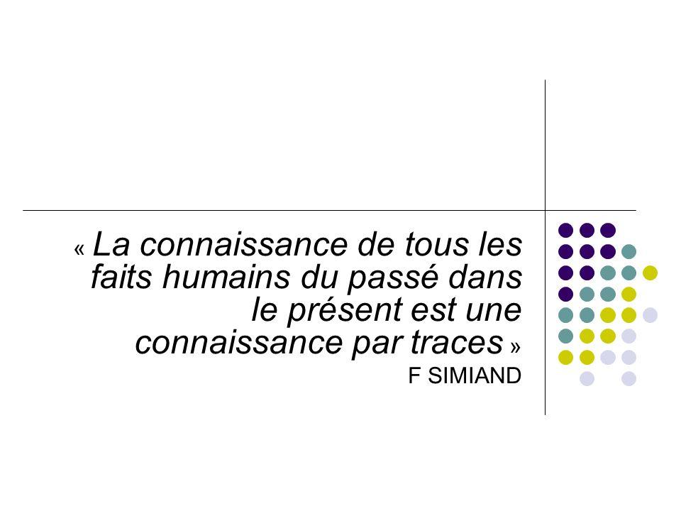 « La connaissance de tous les faits humains du passé dans le présent est une connaissance par traces »