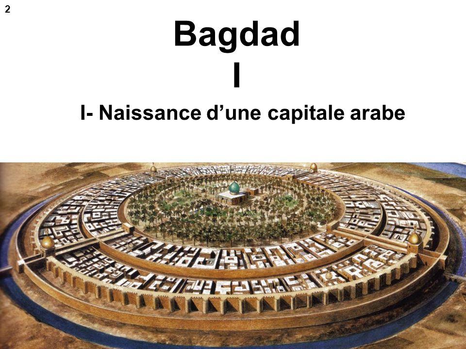 2 Bagdad I I- Naissance d'une capitale arabe