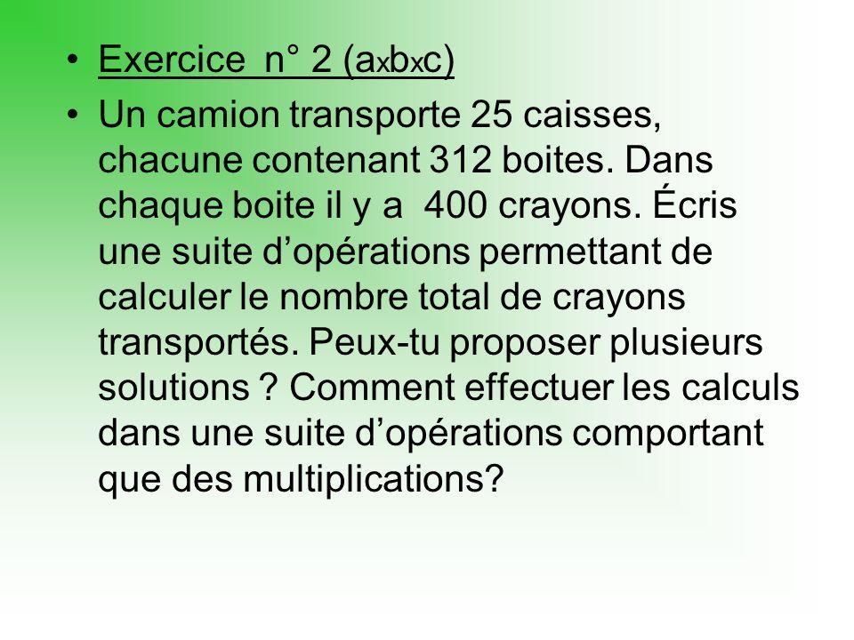 Exercice n° 2 (axbxc)