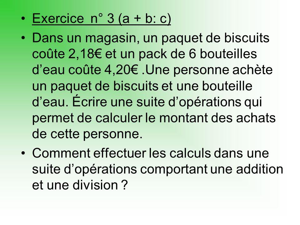 Exercice n° 3 (a + b: c)