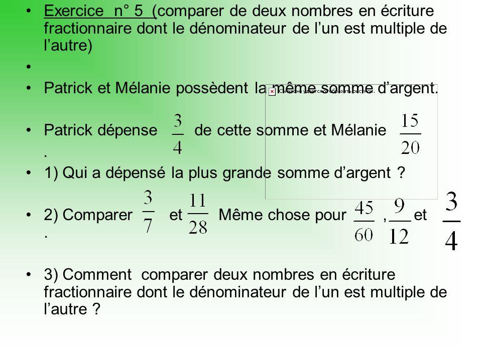 Exercice n° 5 (comparer de deux nombres en écriture fractionnaire dont le dénominateur de l'un est multiple de l'autre)