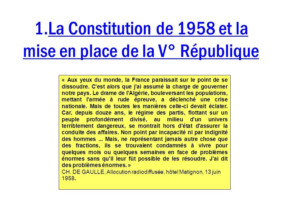 1.La Constitution de 1958 et la mise en place de la V° République