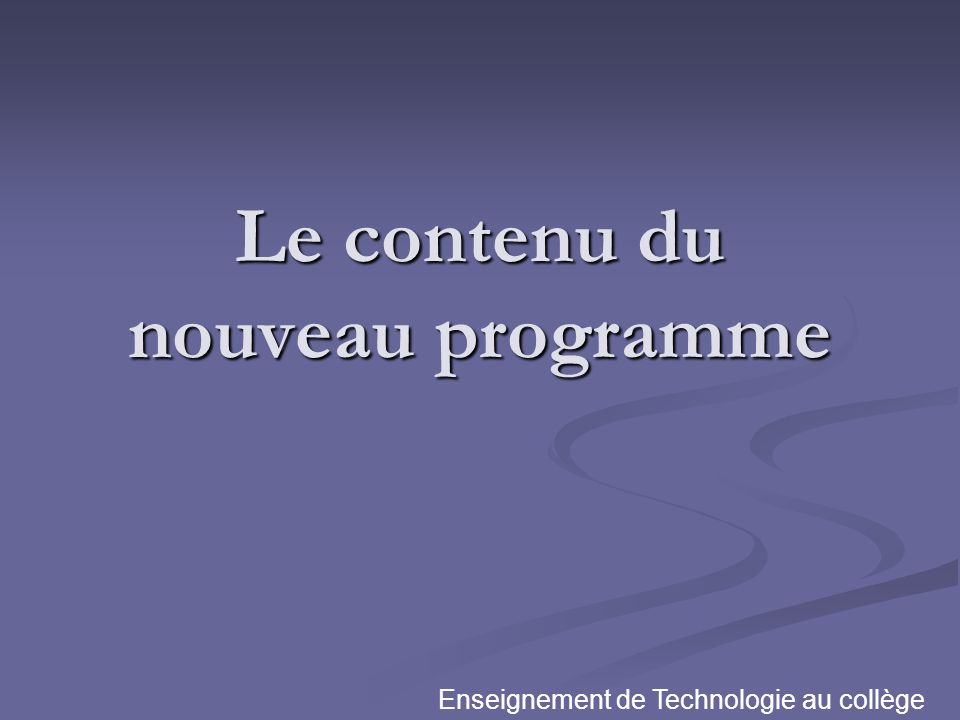Le contenu du nouveau programme