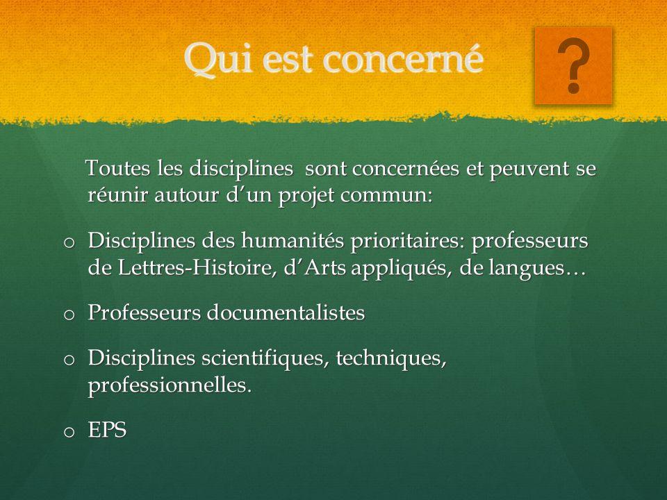 Qui est concerné Toutes les disciplines sont concernées et peuvent se réunir autour d'un projet commun: