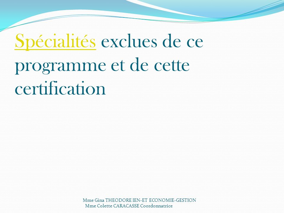 Spécialités exclues de ce programme et de cette certification