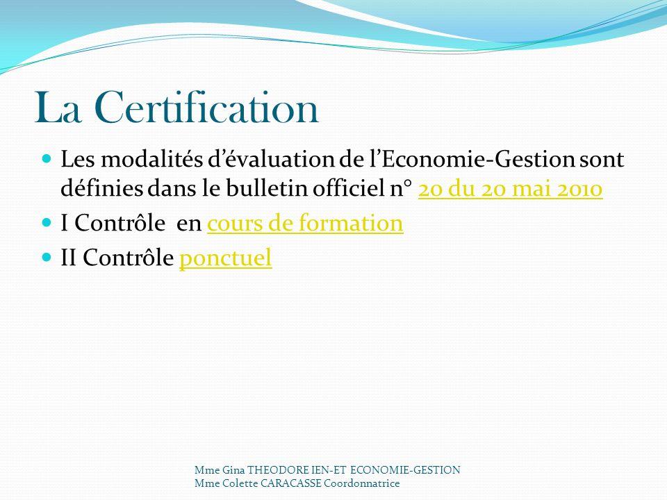 La Certification Les modalités d'évaluation de l'Economie-Gestion sont définies dans le bulletin officiel n° 20 du 20 mai 2010.
