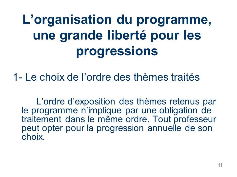 L'organisation du programme, une grande liberté pour les progressions