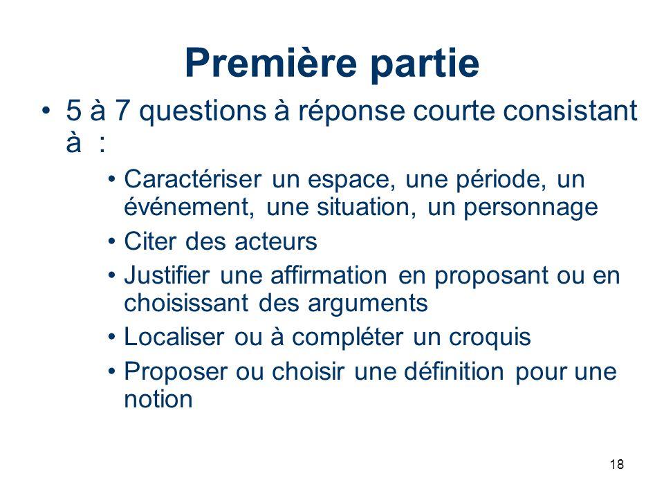 Première partie 5 à 7 questions à réponse courte consistant à :