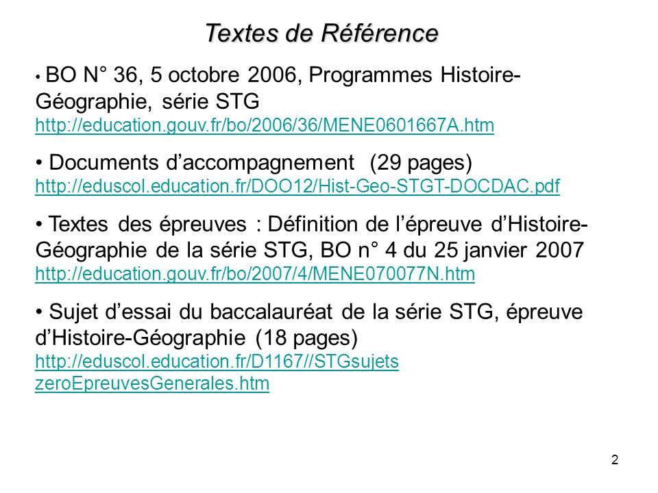 Textes de Référence BO N° 36, 5 octobre 2006, Programmes Histoire-Géographie, série STG http://education.gouv.fr/bo/2006/36/MENE0601667A.htm.