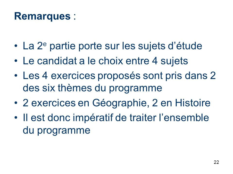 Remarques : La 2e partie porte sur les sujets d'étude. Le candidat a le choix entre 4 sujets.