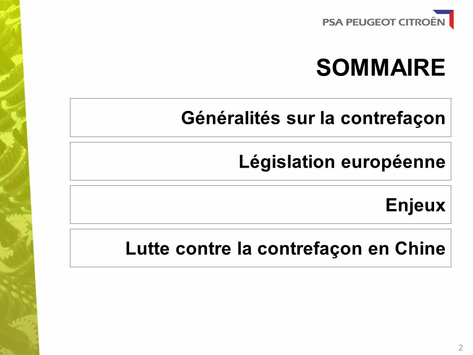 SOMMAIRE Généralités sur la contrefaçon Législation européenne