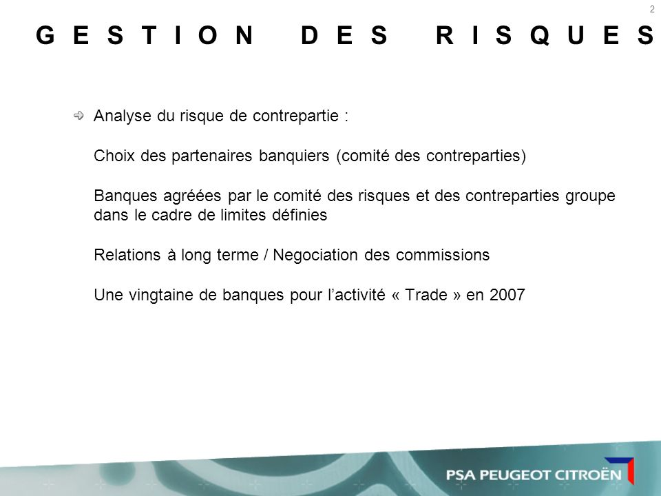GESTION DES RISQUES Analyse du risque de contrepartie :