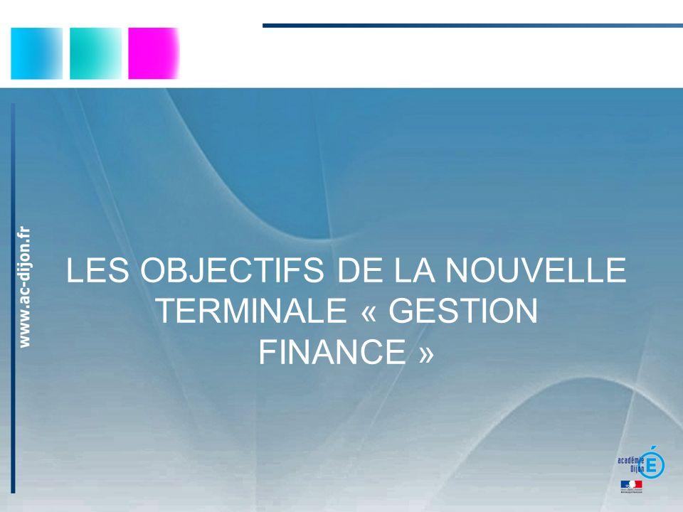 Les objectifs de la nouvelle terminale « GESTION FINANCE »