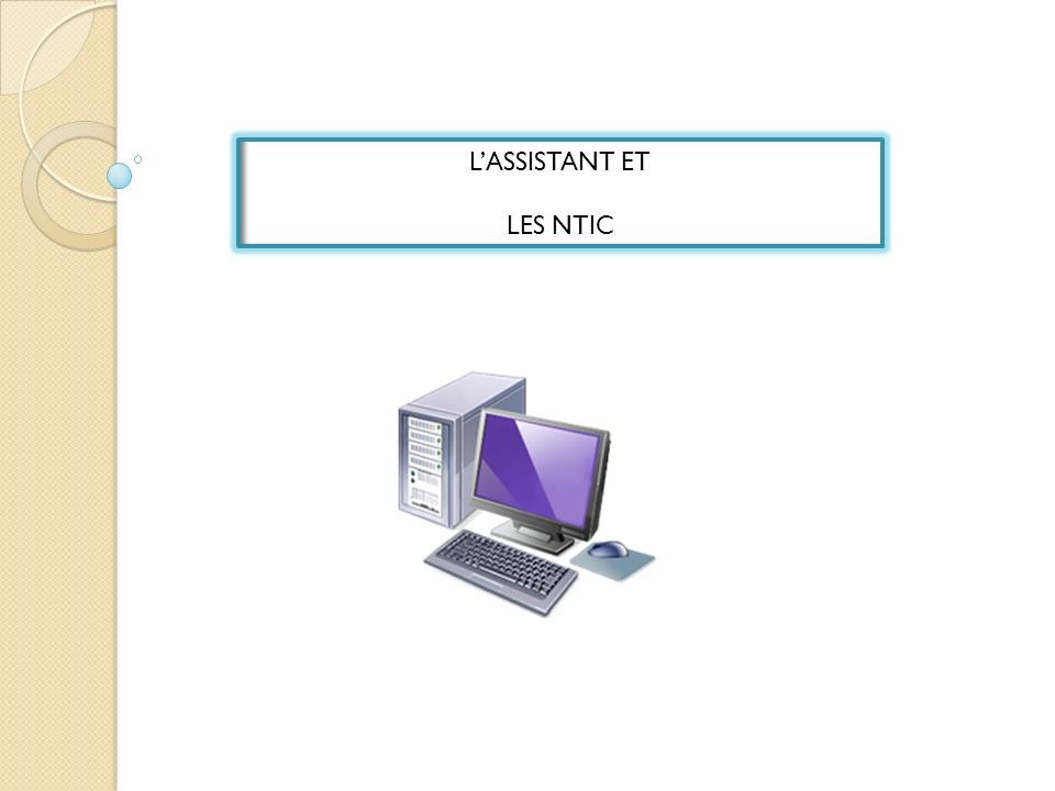 L'ASSISTANT ET LES NTIC
