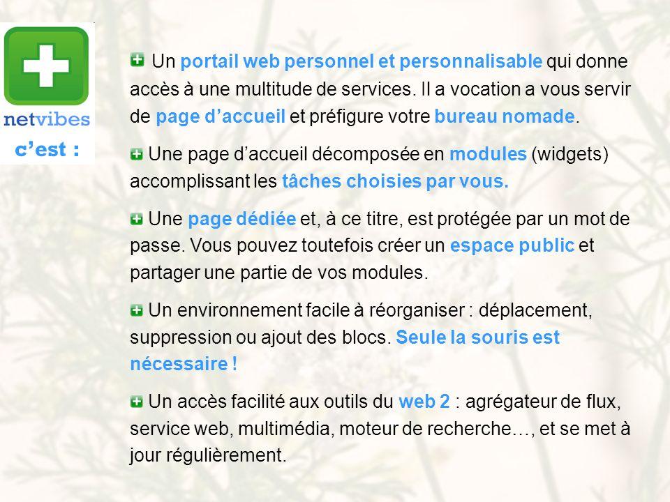 Un portail web personnel et personnalisable qui donne accès à une multitude de services. Il a vocation a vous servir de page d'accueil et préfigure votre bureau nomade.