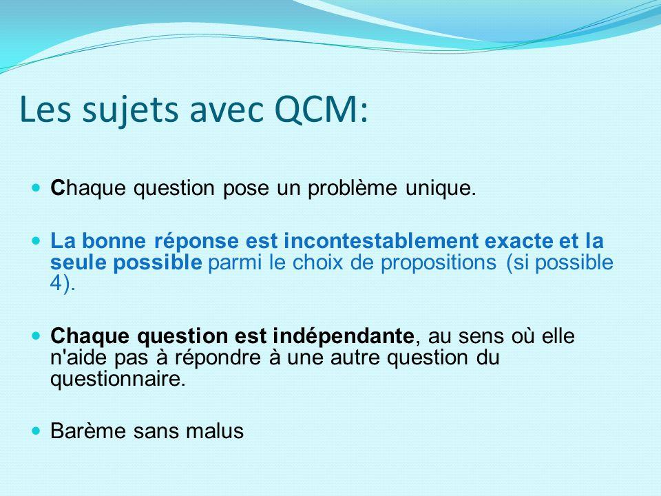 Les sujets avec QCM: Chaque question pose un problème unique.