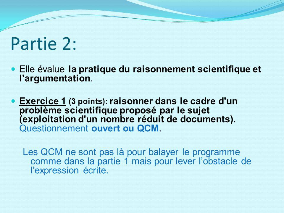 Partie 2: Elle évalue la pratique du raisonnement scientifique et l argumentation.