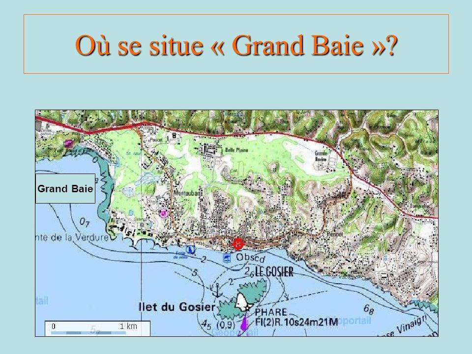 Où se situe « Grand Baie »