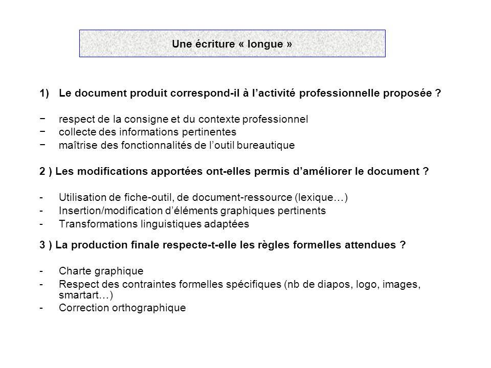 Une écriture « longue » Le document produit correspond-il à l'activité professionnelle proposée