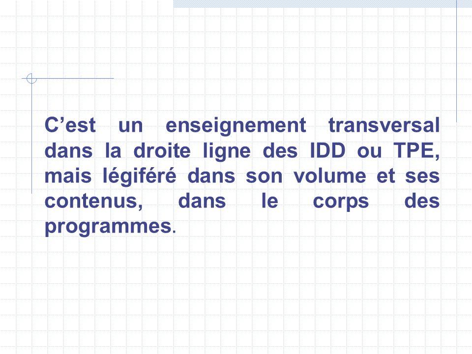C'est un enseignement transversal dans la droite ligne des IDD ou TPE, mais légiféré dans son volume et ses contenus, dans le corps des programmes.