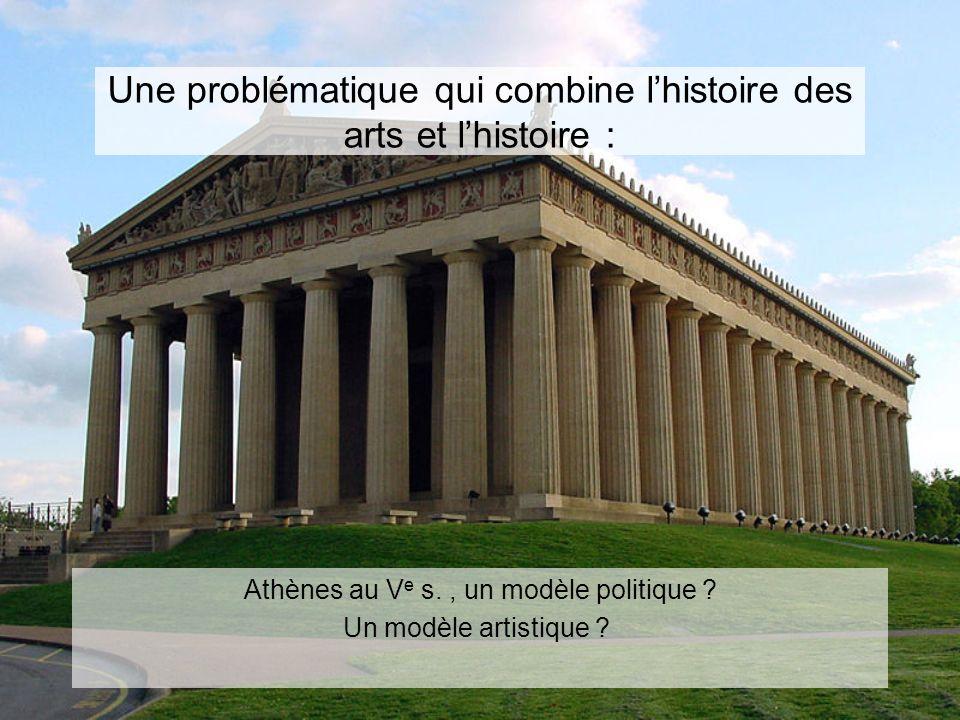 Une problématique qui combine l'histoire des arts et l'histoire :