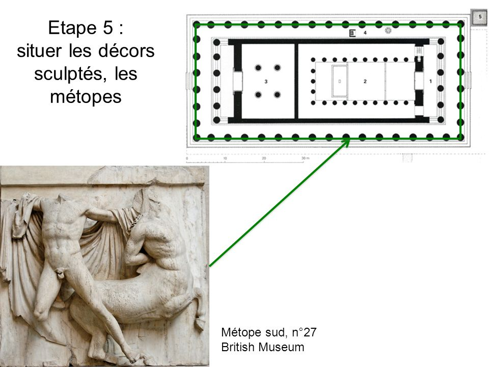 Etape 5 : situer les décors sculptés, les métopes