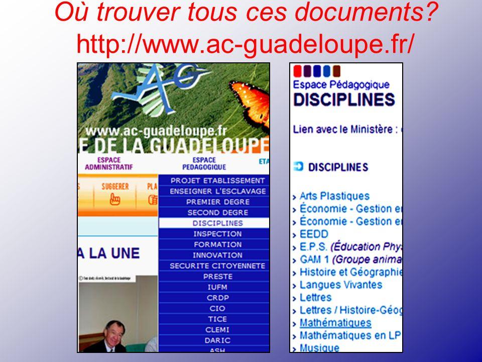 Où trouver tous ces documents http://www.ac-guadeloupe.fr/