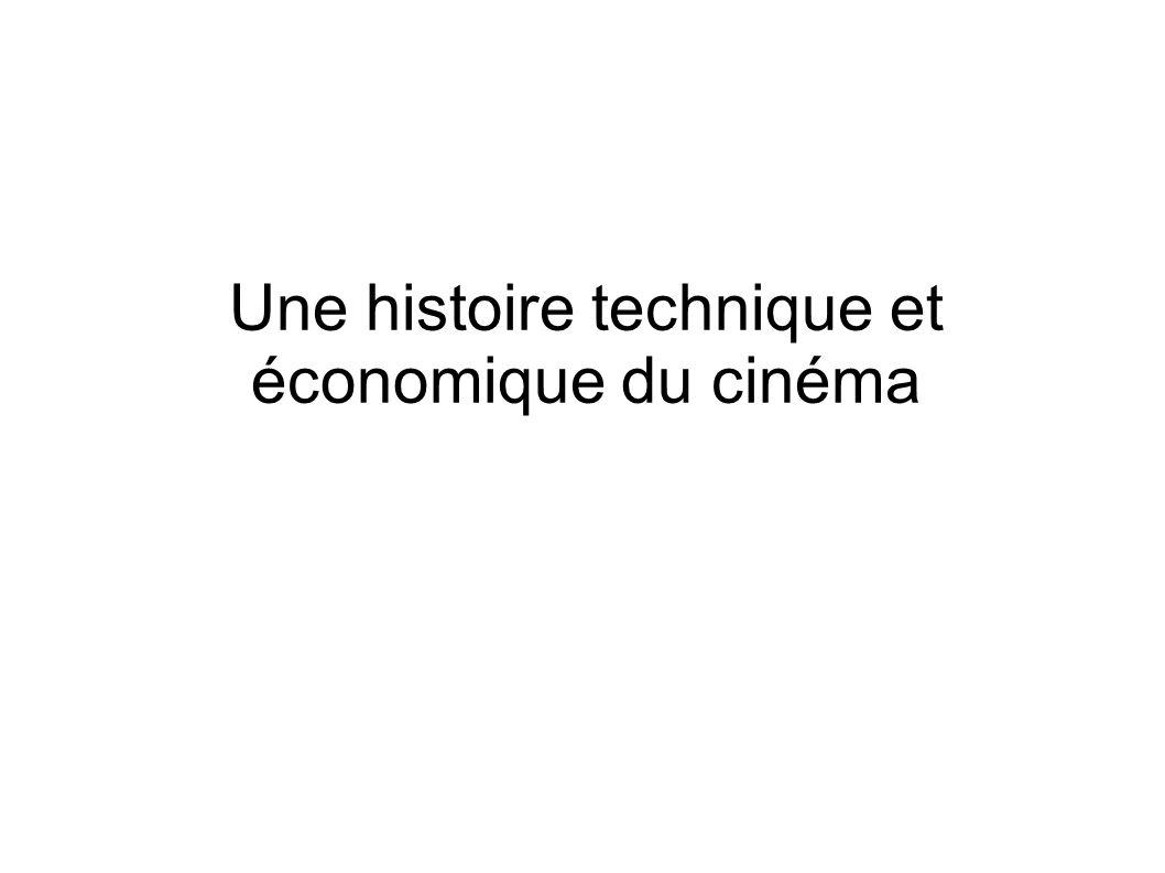 Une histoire technique et économique du cinéma